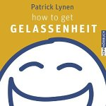 how to get Gelassenheit
